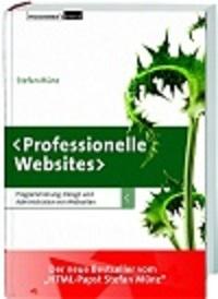 Stefan Münz:/ Professionelle Websites – Programmierung, Design und Administration von Websiten