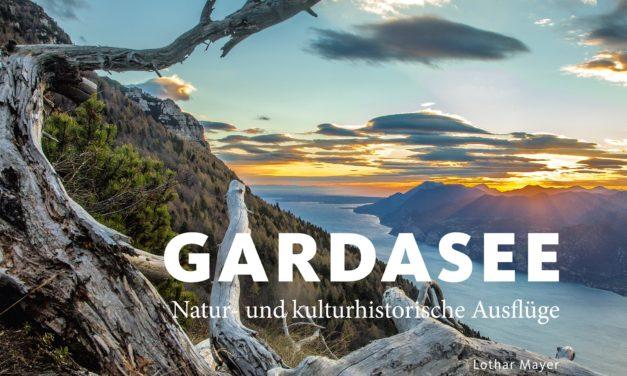 Warum wir das Gardaseebuch von Lothar Mayer empfehlen