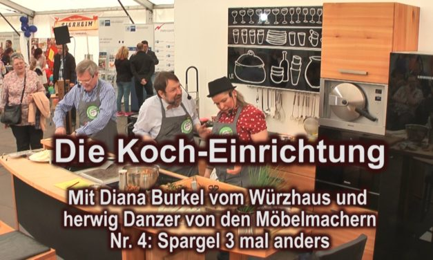 """Koch-Einrichtung Nr. 4: """"Spargel 3 mal anders"""" live von der Gewerbeschau Hersbruck"""