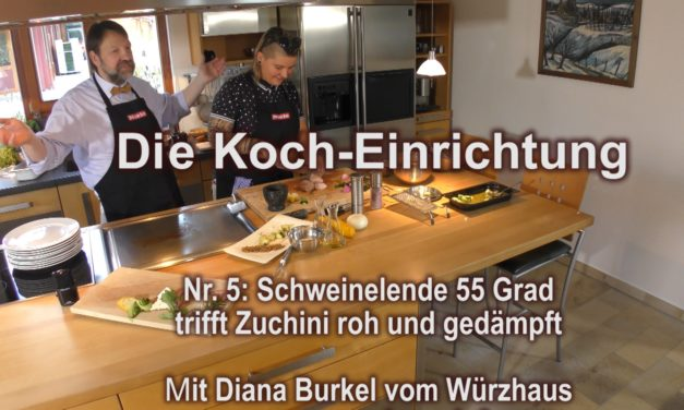 Kocheinrichtung Nr. 5:  Schweinefilet 55 Grad mit Zucchini roh und gedämpft – live an den Werkstatt-Tagen