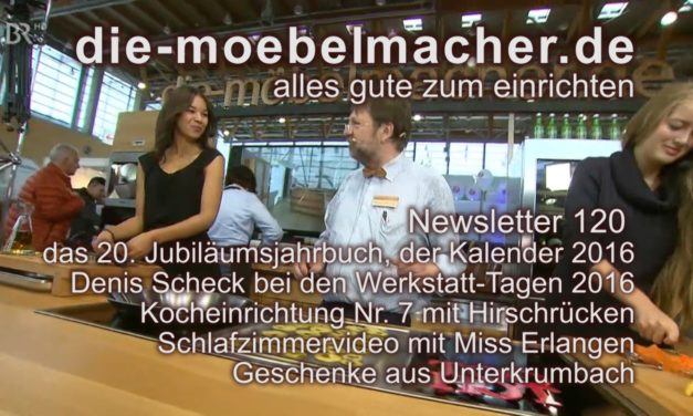 Newsletter 120: Kalender 2016, Kocheinrichtung Nr. 7, Denis Scheck und Eichenschlafzimmer mit Miss Erlangen