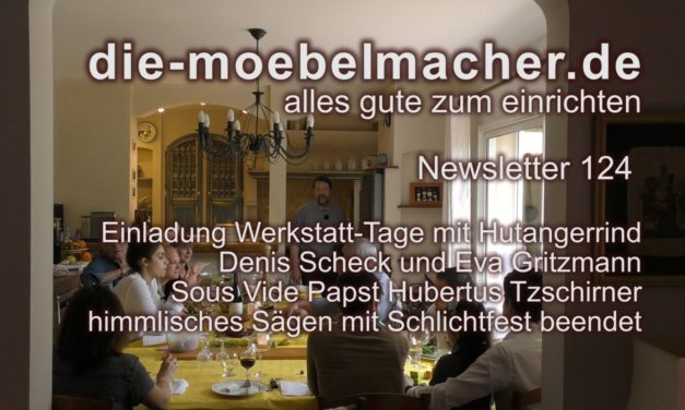 Newsletter 126: Kugelkamera und Sessel-Aktion;  Werkstatt-Tage mit Denis Scheck, Hutangerochsen und Gewinnchance; himmlisches Sägen mit Schlichtfest;