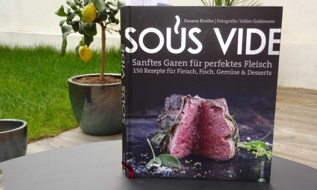 Neues Sous Vide Kochbuch als Mammut-Ideensammlung von Susann Kreihe – fast ausverkauft